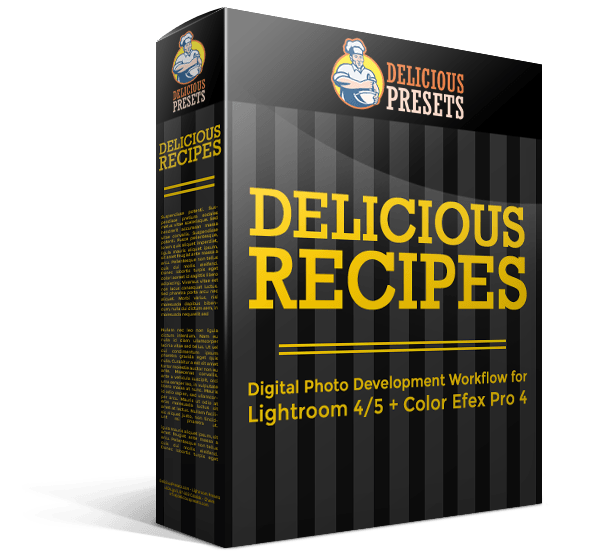 Delicious Recipes - Workflow for Lightroom 4/5/6/CC + Color Efex Pro 4 Recipes