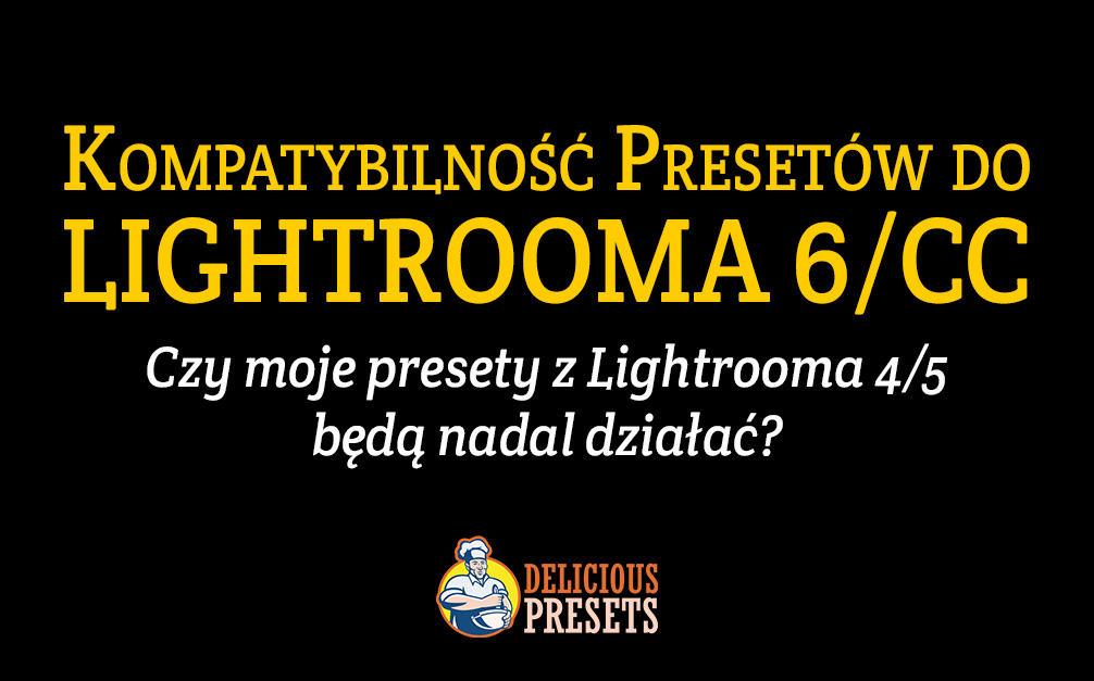 Presety Lightroom 6 / CC - kompatybilność