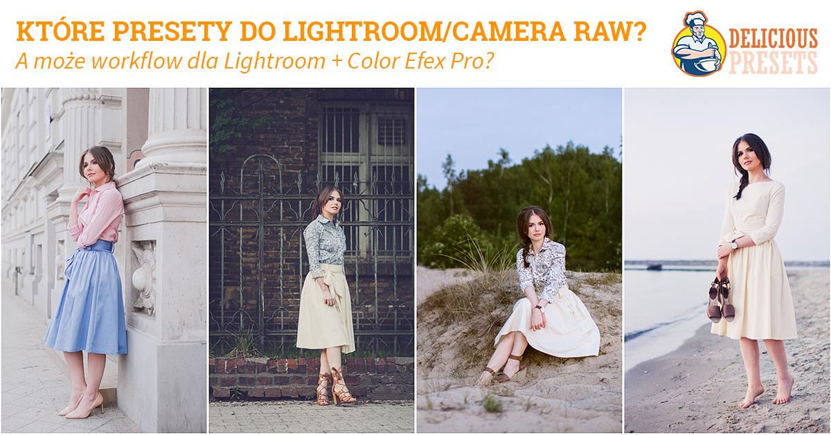 Które presety Lightroom Camera RAW ACR wybrać? Polecane presety.
